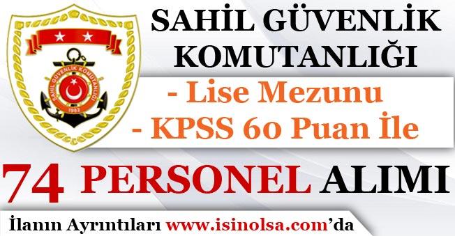 Sahil Güvenlik Komutanlığı 74 İşçi Personel Alım İlanı Yayımlandı! KPSS 60 Puan İle