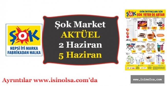 Şok Market Aktüel (2 Haziran - 5 Haziran) Ne Gelecek, Neler Satılacak?