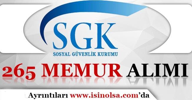 Sosyal Güvenlik Kurumu SGK 265 Memur Alımı Yapıyor!