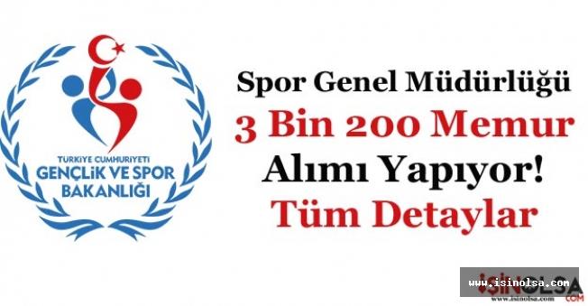 Spor Genel Müdürlüğü 3 Bin 200 (3200) Memur Alımı Yapıyor!