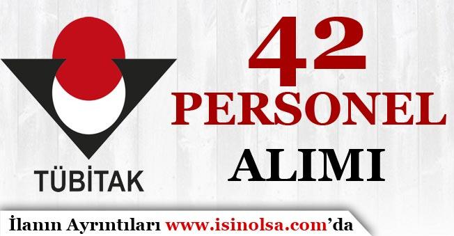 TÜBİTAK 42 Personel Alımı Yapıyor. KPSS Girmiş Olmak Yeterli