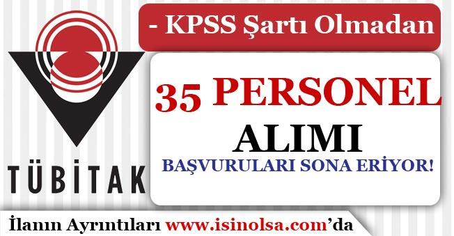 TÜBİTAK KPSS'siz 35 Personel Alımı Başvuruları Sona Eriyor!