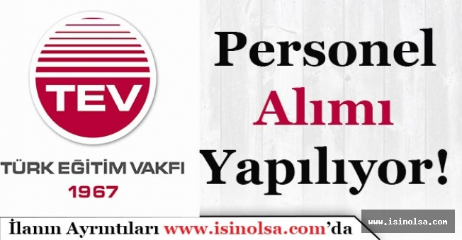 Türk Eğitim Vakıf TEV Memur ve Personel Alımı Yapıyor!