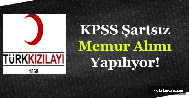 Türk Kızılayı Memur Alımı Yapıyor! (KPSS Şartı Yok)