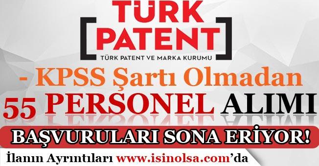 Türk Patent Kurumu KPSS'siz 55 Personel Alımı Sona Eriyor!