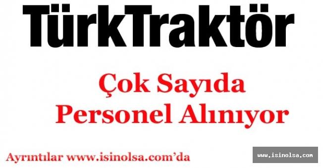 Türk Traktör Personel Alımı Yapıyor!