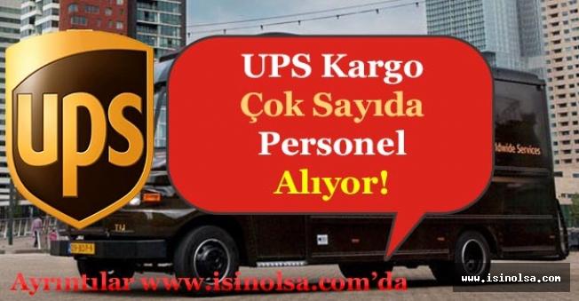UPS Kargo Türkiye Çok Sayıda Personel Alımı Yapıyor!