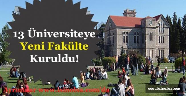 13 Üniversiteye Yeni Fakülteler Kuruldu!