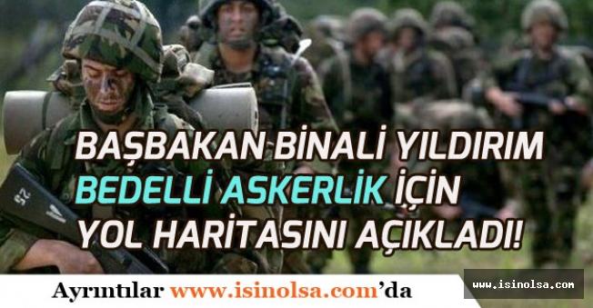 2018 Bedelli Askerlik Meclis Gündemine Ne Zaman Gelecek! Başbakan YILDIRIM Açıkladı!