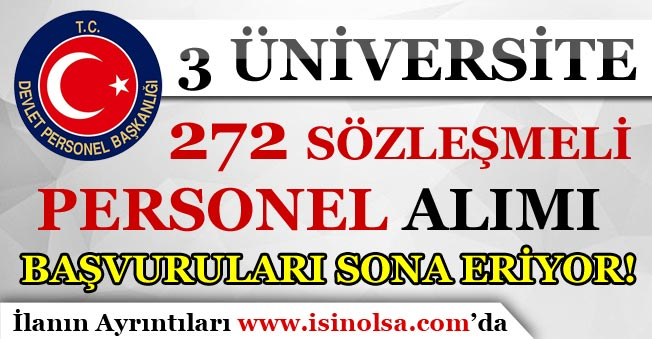 3 Üniversiteye 272 Sözleşmeli Personel Alımı Başvuruları Sona Eriyor!