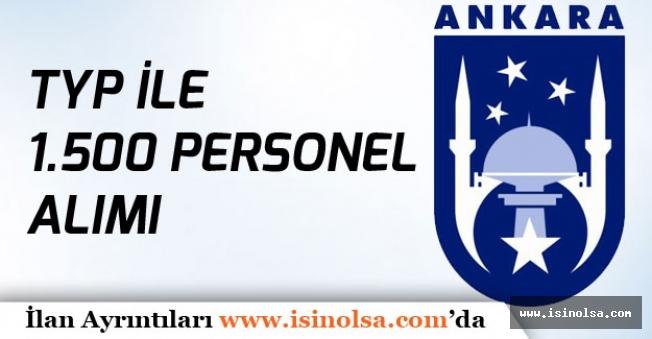 Ankara Büyükşehir Belediyesine KPSS'siz 1.500 Personel Alınacak!