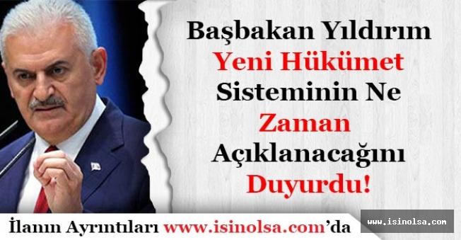 Başbakan Yeni Hükümet Sisteminin Ne Zaman Açıklanacağını Duyurdu!