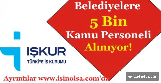 Belediyelere 5 Bin Memur KPSS Şartı Olmadan Alınacak!