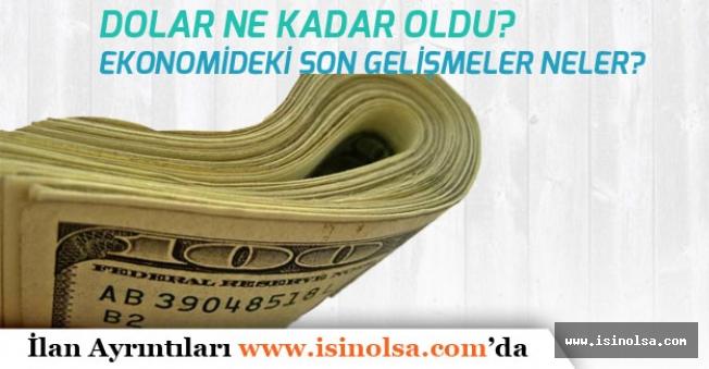 Dolar Kuru Günü 4.84 Seviyesinde Sürdürüyor! 12 Temmuz Dolar Ne Olur?