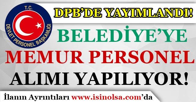 DPB'de Yayımlandı! Belediye'ye 29 Memur Personel Alınıyor