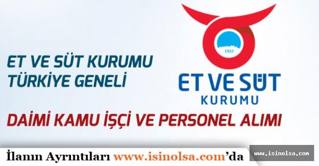 Et ve Süt Kurumu  Türkiye Geneli Daimi Kamu Personeli Alımı Yapacak!