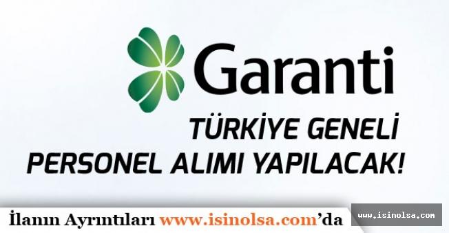 Garanti Bankası Türkiye Genelinde Tecrübeli Tecrübesiz Banka Personeli Alımı Yapacak!