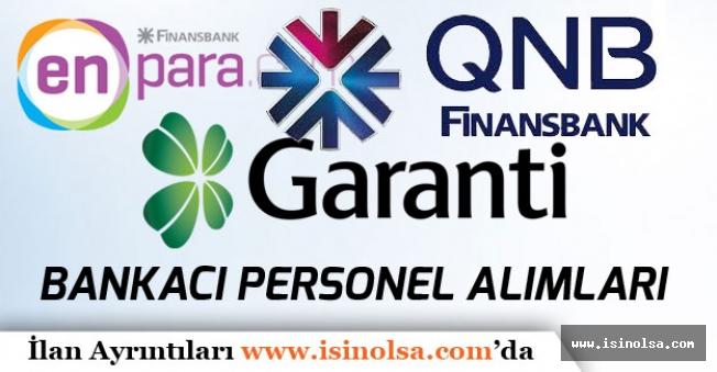 Garanti Bankası ve Finansbank Birçok Farklı Pozisyonda Türkiye Geneli Bankacı Alımı Yapacak!