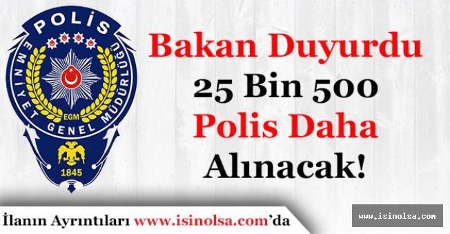 İçişleri Bakanı Açıkladı! 25 Bin 500 Polis Alımı Daha Yapılacak!