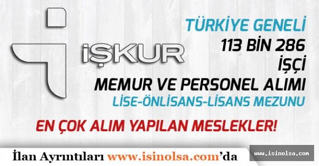 İŞKUR 12 Temmuz tarihi İtibari Türkiye Geneli 113 Bin 286 İşçi, Memur ve Personel Alımı Yapıyor!