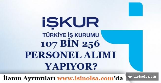 İŞKUR 4 Temmuz Tarihi İtibari ile 107 Bin 256 Personel Alımı! Başvurular Nasıl Yapılacak?