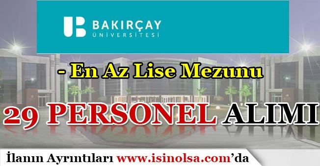 İzmir Bakırçay Üniversitesi 29 Personel Alımı Yapacağını Duyurdu!