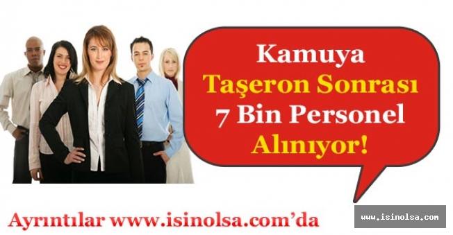 Kamuya Taşeron Sonrası 7 Bin Personel Alımı!
