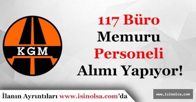 KGM 117 Büro Memuru Personeli Alımı Yapıyor!