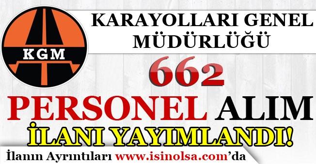 KGM ( Karayolları Genel Müdürlüğü ) 662 Personel Alım İlanı Yayımlandı!