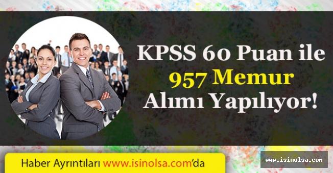 KPSS 60 Puan İle Önlisans Mezunu 957 Memur Alımı Yapılıyor