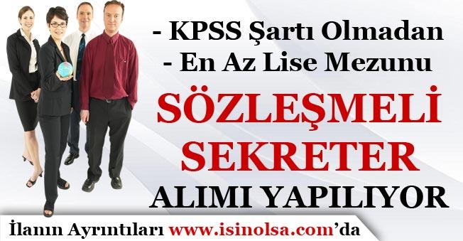 KPSS Şartsız En Az Lise Mezunu Sekreter Alımı Yapılıyor