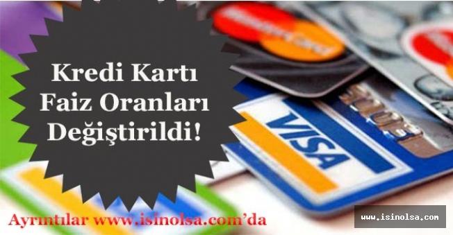 Kredi Kartı Faiz Oranlarına Değişiklik Geldi!