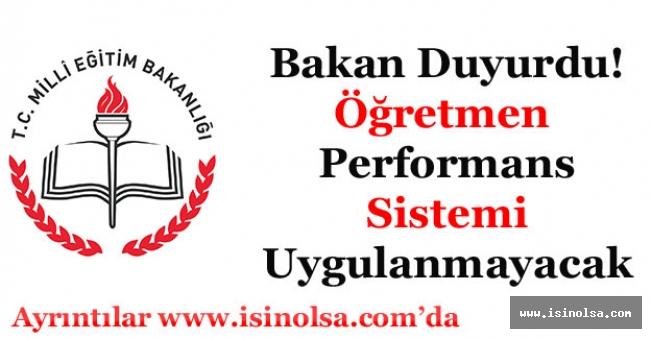 Milli Eğitim Bakanı Selçuk: Öğretmen Performans Sistemini Uygulamayacağız!