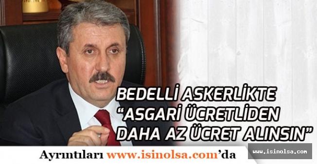 Mustafa Destici: Bedelli Askerlik Ücreti Gelire Göre Belirlensin!