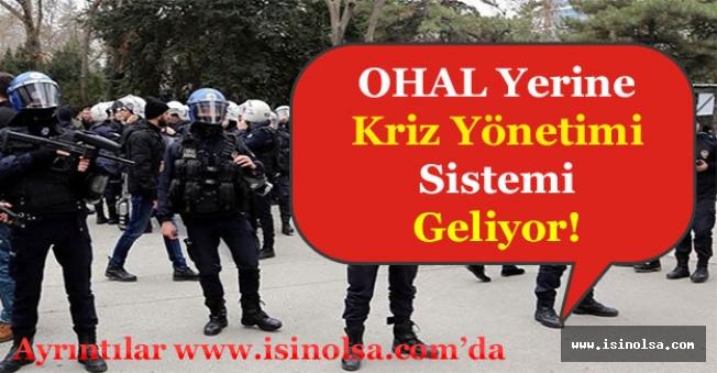 OHAL Yerine Kriz Yönetimi Geliyor!