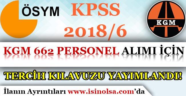 ÖSYM KPSS 2018/6 Tercih Kılavuzu Yayımlandı! KGM 662 Personel Alımı