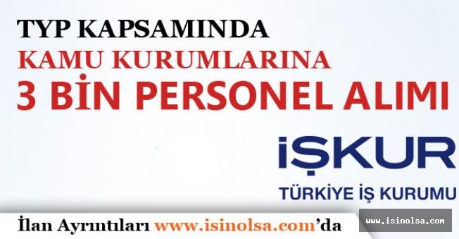 Temmuz Ayı TYP Kapsamında Personel Alımları Başvuruları Başladı! Türkiye Geneli 3 Bin Alım!