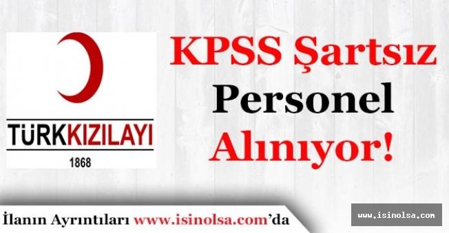 Türk Kızılayı KPSS Şartı Olmadan Memur ve Personel Alımı Yapıyor!