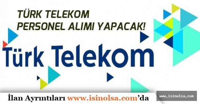 Türk Telekom'a Personel Alımı Yapılacak! Başvurular Başladı!