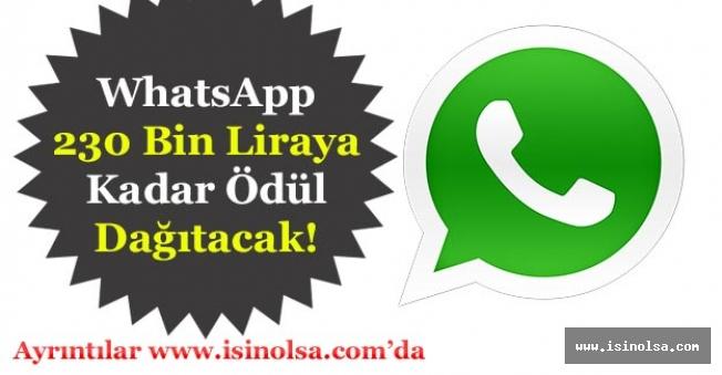 WhatsApp 230 Bin Liraya Kadar Para Ödülü Dağıtacak!