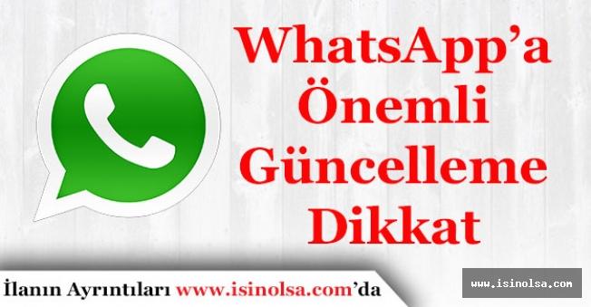 WhatsApp Kullananlar Dikkat! Önemli Güncelleme Geliyor