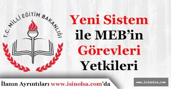 Yeni Sistem ile MEB Görev ve Yetkileri Belli Oldu!