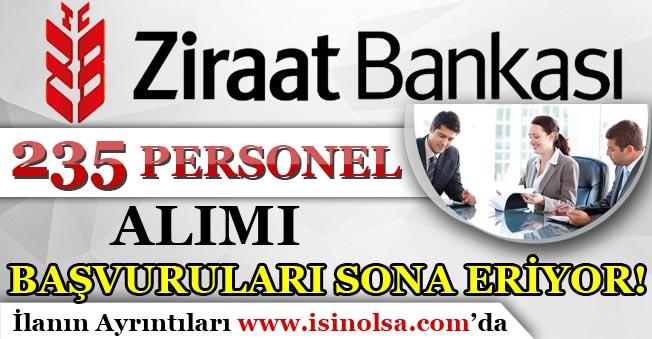 Ziraat Bankası 235 Personel Alımı Başvuruları Sona Eriyor!