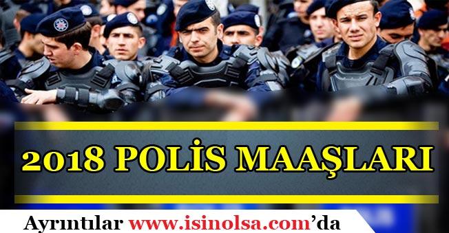 2018 Polis Maaşları Ne Kadar Oldu? 2018 Polis Zamları