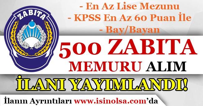 60 KPSS Puanı İle 500 Zabıta Memuru Alım İlanı Yayımlandı!