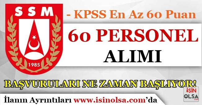 60 KPSS Puanı İle SSM 60 Kamu Personeli Alımı Ne Zaman Başlayacak?