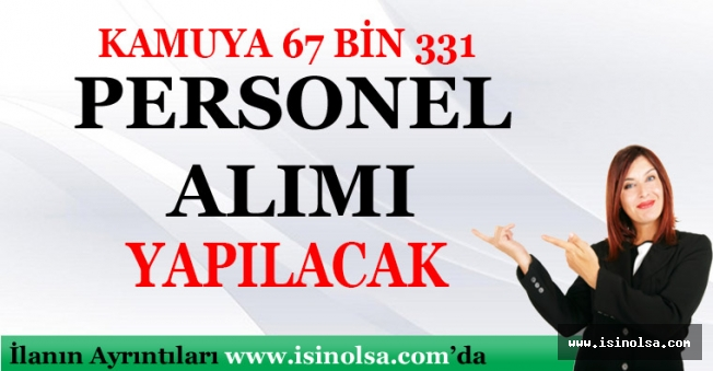 Cumhurbaşkanı Erdoğan: Kamuya 67 Bin 331 Memur Alınacak
