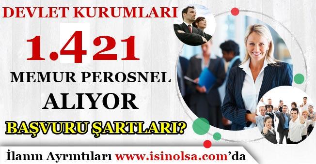 Devlet Kurumları 1421 Memur Personel Alımı Yapıyorlar! Başvuru Şartları