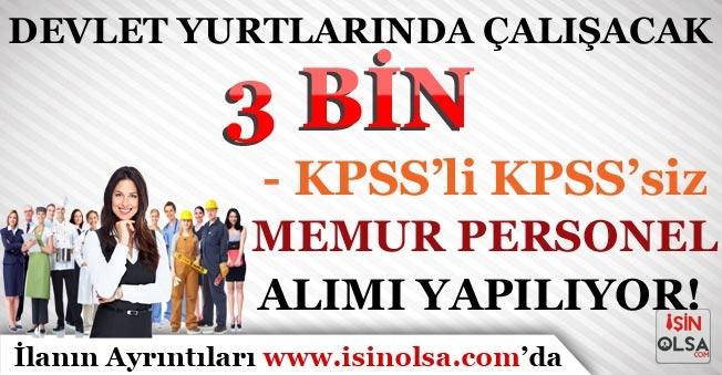 Devlet Yurtlarında Çalışacak 3 Bin KPSS'li KPSS'siz Memur Personel Alımı Yapılıyor!