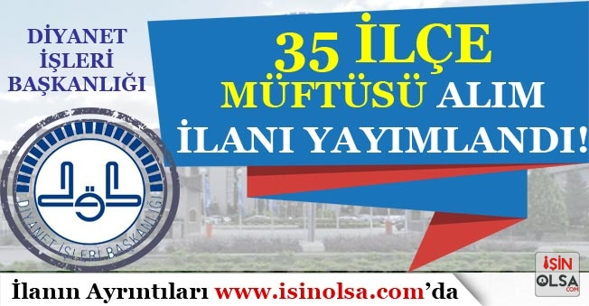 Diyanet İşleri Başkanlığı 2018 Yılı 35 İlçe Müftüsü Alım İlanı Yayımlandı!